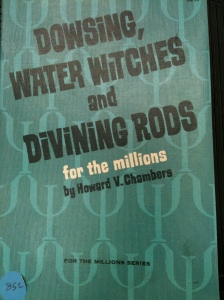 "Howard V. Chambers, ""Dowsing, Water Witches and Divining Rod"""